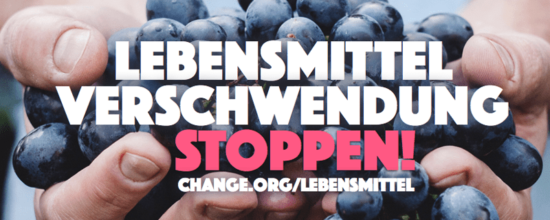 Die Lebensmittelverschwendung soll in Deutschland und auch europaweit gestoppt werden., © Petitionsbild auf change.org -  Foto: Frau Ruthner