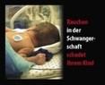 """Bild eines Neugeborenen und der Aufschrift: """"Rauchen in der Schwangerschaft schadet dem KInd"""", © Europäische Kommission"""
